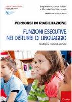 Copertina di 'Percorsi di riabilitazione. Funzioni esecutive nei disturbi di linguaggio. Strategie e materiali operativi'