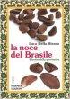La noce del Brasile. Il frutto della giovinezza - Della Bianca Luca