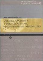 Obesità, anoressia e bulimia nervosa, malnutrizione ospedaliera