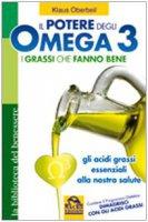 Copertina di 'Il potere degli omega 3. I grassi che fanno bene. Gli acidi grassi essenziali alla nostra salute'