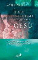 Copertina di 'Il mio psicologo si chiama Gesù. La Parola insegna una via in grado di renderci più sereni'